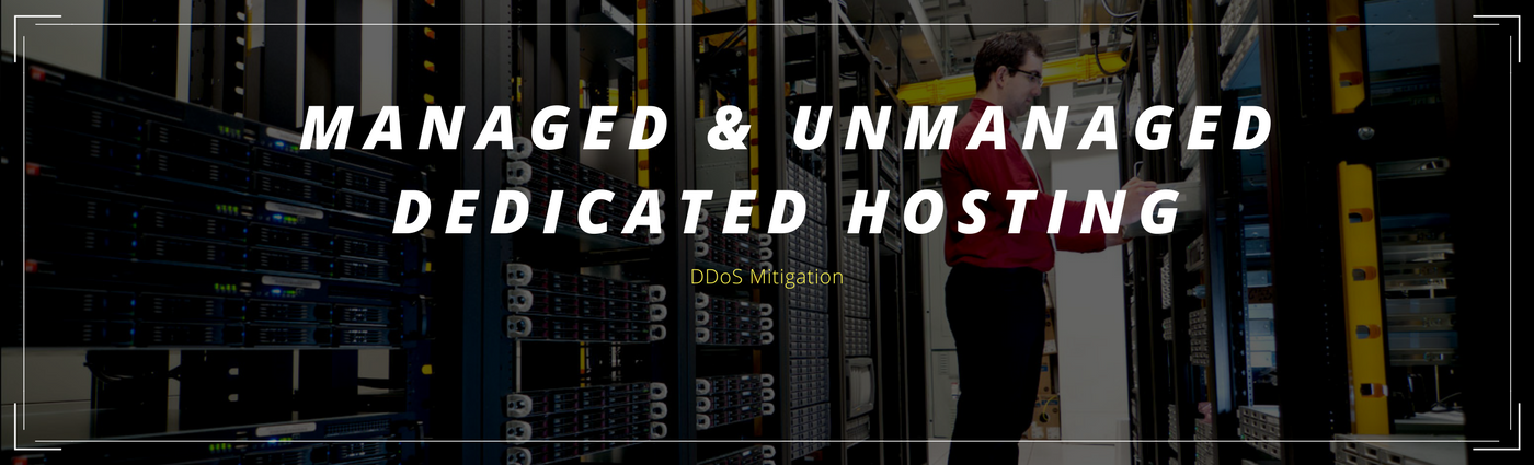 Managed & Unmanaged Dedicated Hosting
